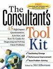 The Consultant's Toolkit: 45 High-Impact Questionnaires, Activities, and How-To Guides for Diagnosing and Solving Client Problems by Edward Ed Silberman (Hardback, 2000)