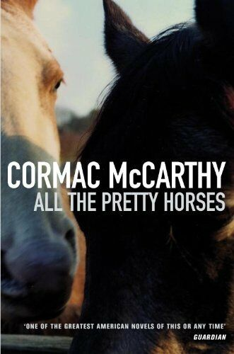 All the Pretty Horses: Volume One of The Border Trilogy By Corm .9780330331692