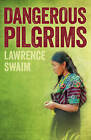 Dangerous Pilgrims by Lawrence Swaim (Paperback, 2016)