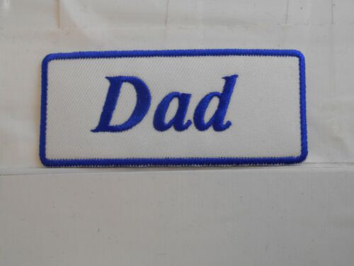 DAD  NEW EMBROIDERED  SEW IRON ON NAME PATCH BLUE ON WHITE