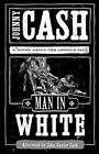 Man in White by Johnny Cash (2006, Hardcover)
