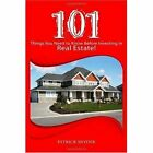 101 Things You Need to Know Before Investing in Real Estate 9780557135431 Book
