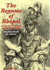 The Begums of Bhopal: A History of the Princely State of Bhopal by Shaharyar M. Khan (Hardback, 2000)