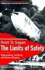 The Limits of Safety: Organizations, Accidents, and Nuclear Weapons by Scott Douglas Sagan (Paperback, 1995)