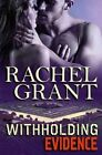Withholding Evidence by Rachel Grant (Paperback / softback, 2014)
