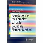 Foundations of the Complex Variable Boundary Element Method by Christa Lipinski, Theodore V. Hromadka, Robert Whitley (Paperback, 2014)