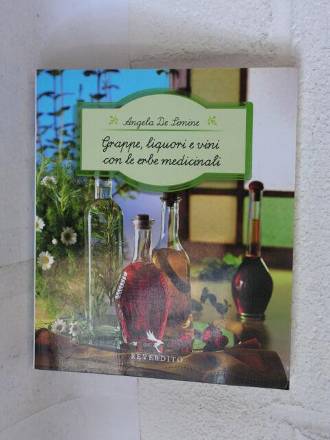 Grappe, liquori e vini con le erbe medicinali - A. De Limine - Reverdito 2970