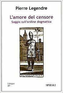 (1106) L'amore del censore - Pierre Legendre - Spirali