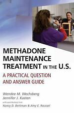 Methadone Maintenance Treatment in the U. S. : A Practical Question and...