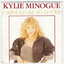 SP 45 TOURS KYLIE MINOGUE I SHOULD BE SO LUCKY CBS  651489 7 en 1988