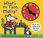 What's the Time, Maisy? by Lucy Cousins (Hardback, 2011)