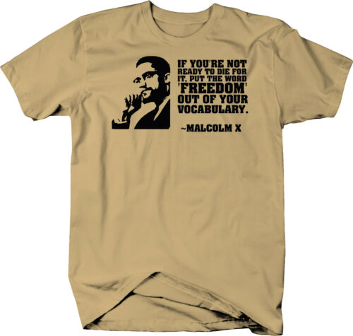 Malcolm X Ready to Die for Freedom Quote  Color T-Shirt