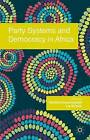 Party Systems and Democracy in Africa by Palgrave Macmillan (Hardback, 2014)