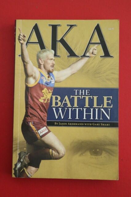 AKA - THE BATTLE WITHIN by Jason Akermanis, Gary Smart - AFL (Paperback, 2004)