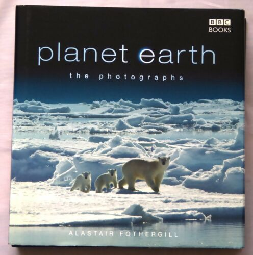 1 of 1 - Planet Earth : The Photographs by Alastair Fothergill (Hardback, 2007)