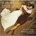 Robert Schumann - Schumann: Works for Piano and Orchestra (2012)