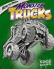 How to Draw Monster Trucks by Aaron Sautter (Hardback, 2007)