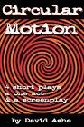 Circular Motion by David Ashe (Paperback, 2007)