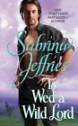 To Wed a Wild Lord by Sabrina Jeffries (Paperback, 2012)