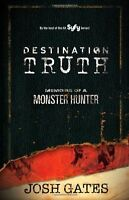 Destination Truth: Memoirs Of A Monster Hunter By Josh Gates, (paperback), Galle