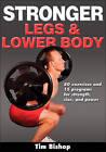 Stronger Legs & Lower Body by Tim Bishop (Paperback, 2011)