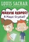 Marvin Redpost #8: A Magic Crystal? by Louis Sachar (Hardback, 2015)