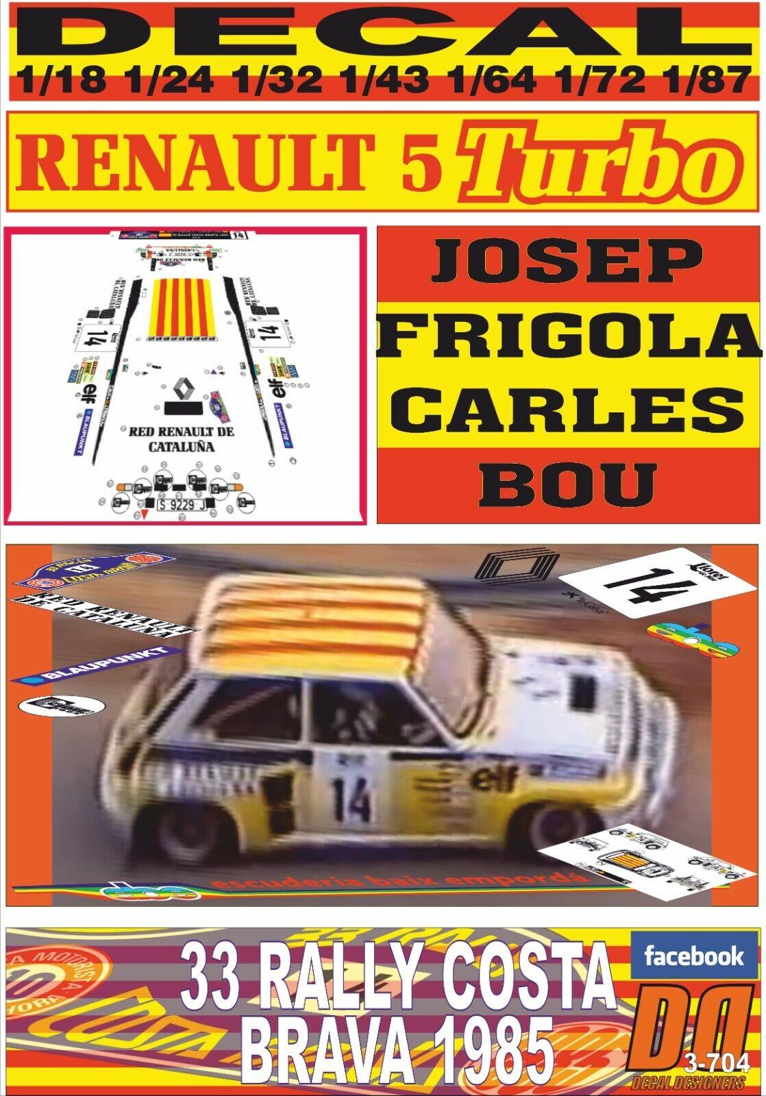 DECAL RENAULT 5 TURBO J.FRIGOLA R. COSTA BRAVA 1985 DnF (08)