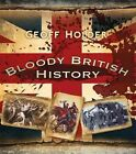 Bloody British History: Britain by Geoff Holder (Paperback, 2014)
