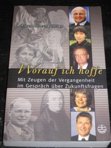 1 von 1 - Klaus Möllering (Hg.) - Worauf ich hoffe - Mit Zeugen der Vergangenheit im ...