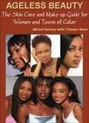 Ageless Beauty: The Skin Care and Make Up Guide for Women and Teens of Color by Yvonne Rose, Alfred Fornay (Paperback, 2009)