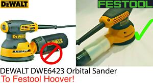 DeWalt DWE6423 Extracteur Adaptateur Pour Festool Hoover ponceuse orbitale