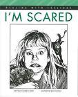 I'm Scared by Elizabeth Crary (Hardback)