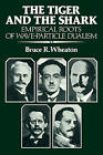 The Tiger and the Shark: Empirical Roots of Wave-particle Dualism by Bruce R. Wheaton (Paperback, 1991)