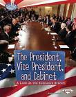 The President, Vice President, and Cabinet: A Look at the Executive Branch by Elaine Landau (Hardback, 2012)