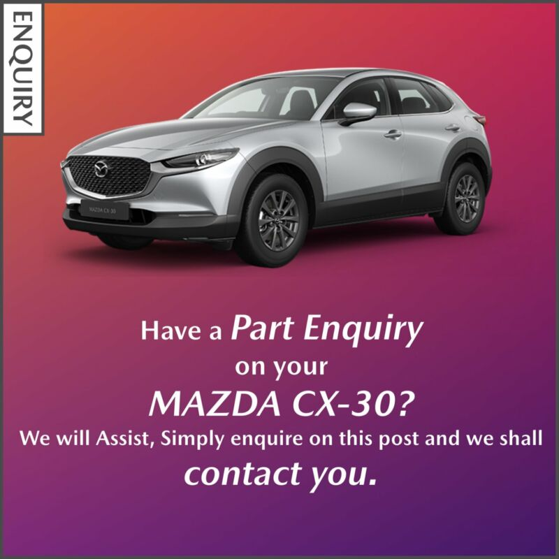 Part Enquiry on your Mazda CX-30?