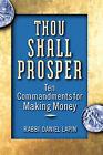 Thou Shall Prosper: Ten Commandments for Making Money by Rabbi Daniel Lapin (Paperback, 2005)