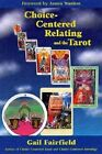Choice-Centered Relating and the Tarot by Gail Fairfield (Paperback, 2000)