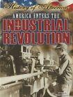 America Enters the Industrial Revolution by Susan Hamen (Paperback / softback, 2013)
