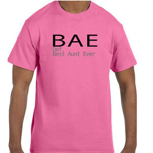 1d49cd3de Funny BAE Best Aunt Ever Definition of BAE T-Shirt tshirt Short or ...