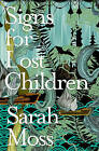 Signs for Lost Children by Sarah Moss (Paperback, 2015)