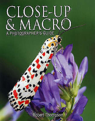 Close Up & Macro: A Photographer's Guide-ExLibrary