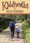 Kiddiwalks in Wiltshire by Nigel Vile (Paperback, 2010)