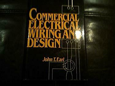 Commercial Electrical Wiring and Design Hardcover John T. Earl