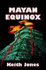 Mayan Equinox by Keith Jones (Paperback / softback, 2006)