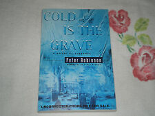 COLD IS THE GRAVE by PETER ROBINSON    *SIGNED* -ARC-  -JA-