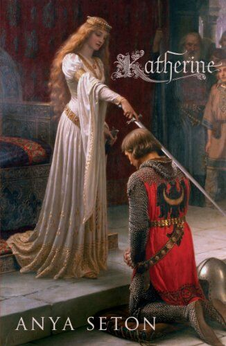 Katherine: The classic historical romance (Coronet Books),Anya Seton