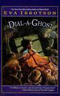 Dial-A-Ghost by Eva Ibbotson (Hardback, 2003)
