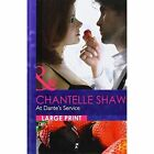 At Dante's Service by Chantelle Shaw (Hardback, 2013)