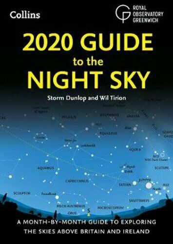 2020 Guide to the Night Sky A Month-by-Month Guide to Exploring... 9780008257712