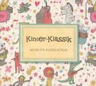 Kinder-Klassik-Musik für kleine Hörer von Various Artists (2014)